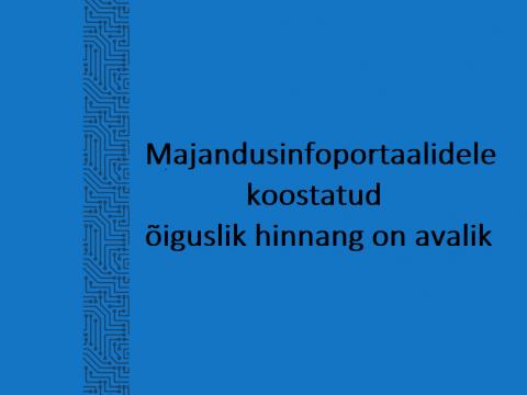 tekst pildil ütleb, et majandusinfoportaalidele koostatud õiguslik hinnang on avalik